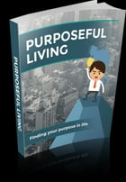 Purposeful Living by Anonymous