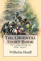 """The Oriental Story Book: """"A Collection of Old Tales"""" by Wilhelm Hauff"""