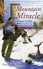 Mountain Miracle by Rose McMills