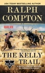 Ralph Compton The Kelly Trail Cover Image