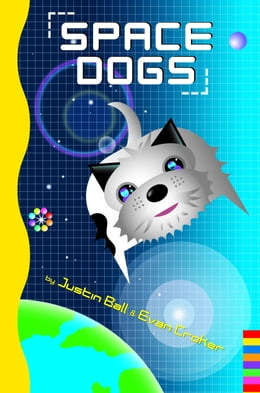 Book Space Dogs by Justin Ball