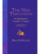 New Testament: Growth & Background Revised