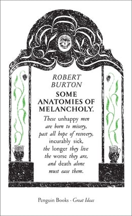 Book Some Anatomies of Melancholy by Robert Burton