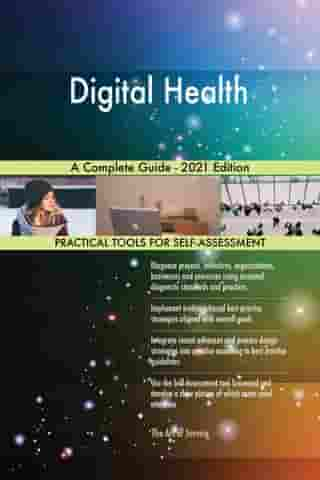 Digital Health A Complete Guide - 2021 Edition by Gerardus Blokdyk