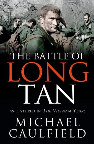 The Battle of Long Tan As featured in The Vietnam Years