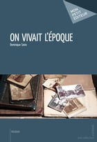 On vivait l'époque ! by Dominique Savio