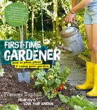 The First-Time Gardener by Frances Tophill