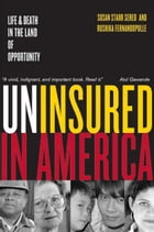 Uninsured in America: Life & Death in Land of Opportunity