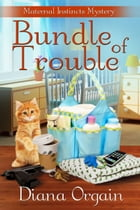 Bundle of Trouble: A humorous cozy mystery by Diana Orgain
