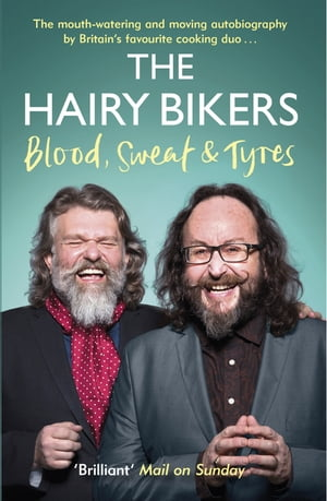 The Hairy Bikers Blood,  Sweat and Tyres The Autobiography