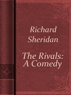 The Rivals: A Comedy by Richard Sheridan