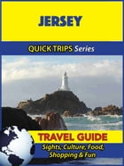 Jersey Travel Guide (Quick Trips Series): Sights, Culture, Food, Shopping & Fun by Cynthia Atkins