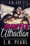 Untapped Attraction: Alpha Billionaire Romance 1b99e0a0-07ef-4058-b2fd-5605b81548a5