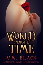 World Enough and Time: Cora's Bond Vampire Series #6 (Cora's Bond Vampire Series) by V. M. Black