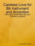 Careless Love for Bb Instrument and Accordion - Pure Duet Sheet Music By Lars Christian Lundholm by Lars Christian Lundholm