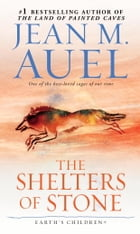 The Shelters of Stone (with Bonus Content): Earth's Children, Book Five by Jean M. Auel