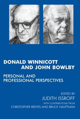 Book Donald Winnicott and John Bowlby: Personal and Professional Perspectives by Bruce Hauptmann