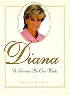 Diana: A Portrait In Her Own Words by Bill Adler