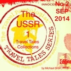 Travel Tales Collections: The USSR 1: No. 2 September 2014 by Michael Brein, Ph.D.