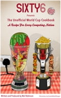 The Sixty6 Unofficial World Cup Cookbook 25170305-822b-41dc-afcd-6860f951eb11