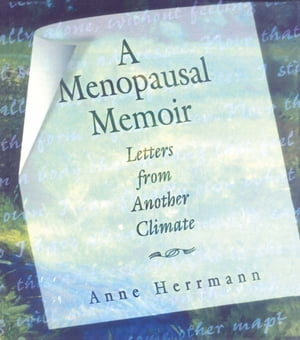 A Menopausal Memoir Letters from Another Climate