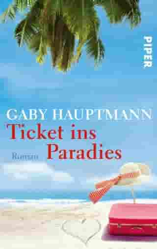 Ticket ins Paradies: Roman by Gaby Hauptmann