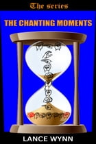 The Chanting Moments by Lance Wynn