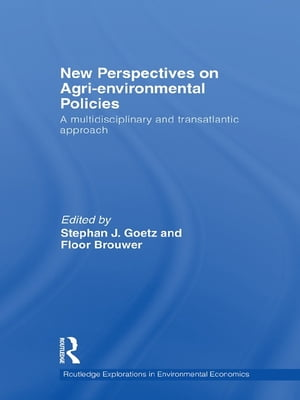 New Perspectives on Agri-environmental Policies A Multidisciplinary and Transatlantic Approach