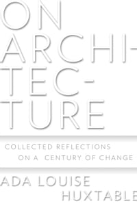 On Architecture: Collected Reflections on a Century of Change: Collected Reflections on a Century…
