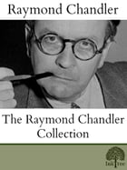 The Raymond Chandler Collection by Raymond Chandler