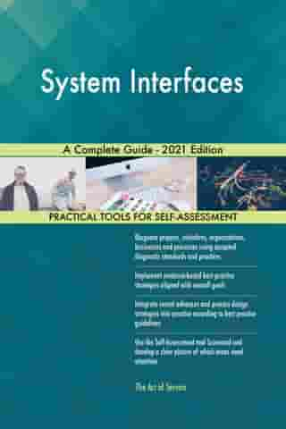System Interfaces A Complete Guide - 2021 Edition by Gerardus Blokdyk
