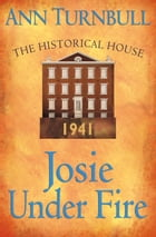 Josie Under Fire: The Historical House
