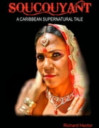 Soucouyant: A Caribbean Supernatural Tale by Richard Hector Sr