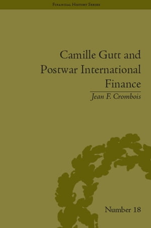 Camille Gutt and Postwar International Finance