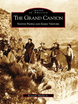 Grand Canyon,  The Native People and Early Visitors