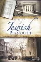 A History of Jewish Plymouth by Karin J. Goldstein