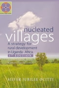 Nucleated Villages A Strategy for rural development in Northern Uganda