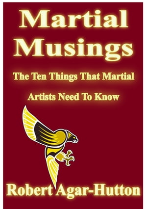 Martial Musings: The Ten Things That Martial Artists Need To Know