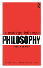 The Routledge Dictionary of Philosophy