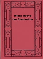 Wings Above the Diamantina by Arthur Upfield