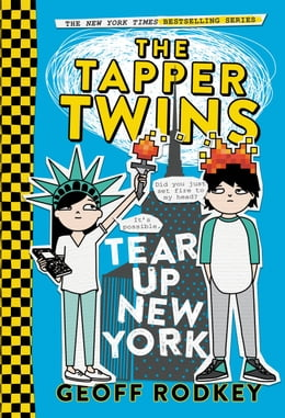Book The Tapper Twins Tear Up New York by Geoff Rodkey