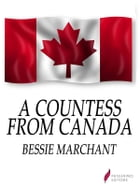 A Countess from Canada: A Story of Life in the Backwoods by Bessie Marchant