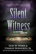 Silent Witness: The Karla Brown Murder Case by Don W. Weber