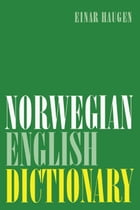 Norwegian-English Dictionary: A Pronouncing and Translating Dictionary of Modern Norwegian (Bokmål…