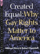 Created Equal: Why Gay Rights Matter to America