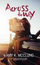 Across the Way by Amy K. McClung