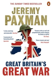 Great Britain's Great War: A Sympathetic History of Our Gravest Folly
