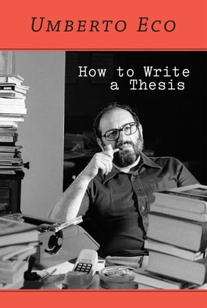 How to Write a Thesis by Umberto Eco