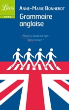 Grammaire anglaise by Anne-Marie Bonnerot