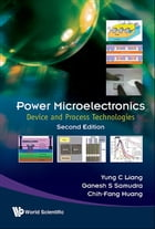 Power Microelectronics: Device and Process Technologies by Yung C Liang